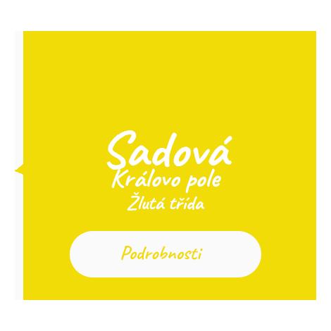 Sadová - Královo pole - Žlutá třída